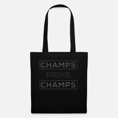 Champ Champs Drink Champs - Stoffentas