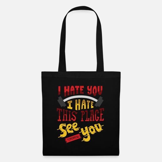 Body Builder Bags & Backpacks - I Hate You I Hate This Place See You Tomorrow - Tote Bag black
