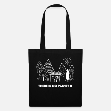 Planet THERE IS NO PLANET B - Tote Bag