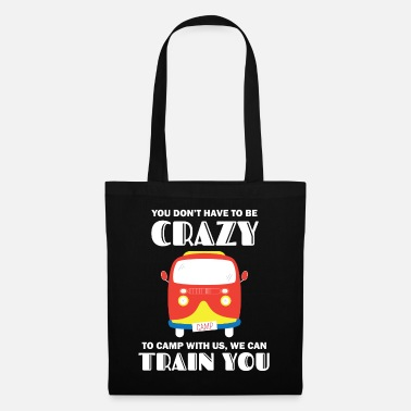 Van Camping Crazy Camper Will Train You Gift Idea - Tote Bag