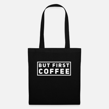 Stimulation Coffee first - Tote Bag