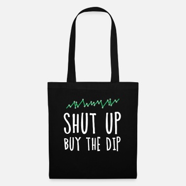 Real Estate Shut up buy the dip - Trader stock market - Tote Bag