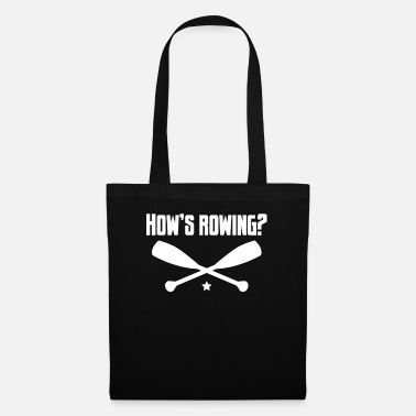 Cruise How is rowing? - Boat, yacht, captain, sailing - Tote Bag