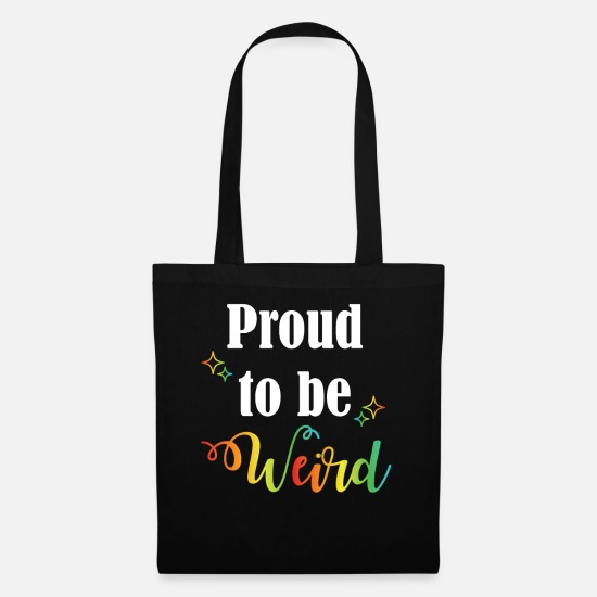 Proud Bags & Backpacks - Proud To Be Weird | Stay Weird - Tote Bag black