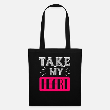 I Heart Take my heart - Tote Bag