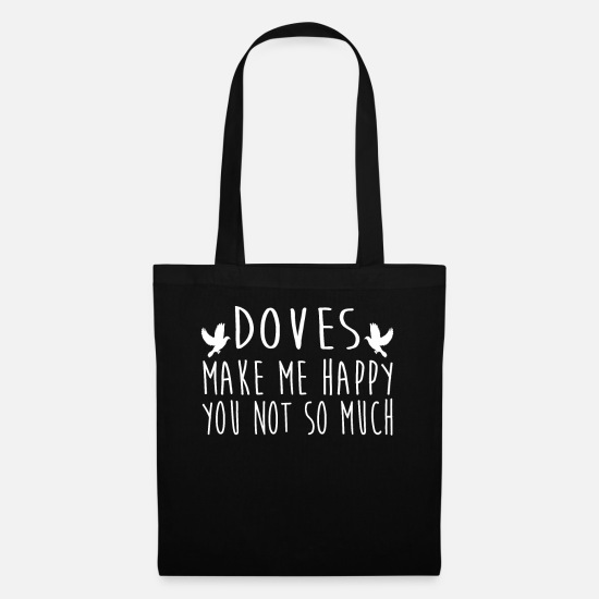 Pigeon Bags & Backpacks - Doves Make Me Happy - Tote Bag black