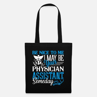 Cool I May Be Your Physician Assistant Someday - Tote Bag