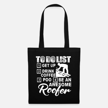 Roofer Roofer Be An Awesome Roofer - Tote Bag