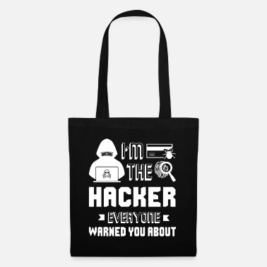 Hacker Hacker I'm The Hacker - Tote Bag