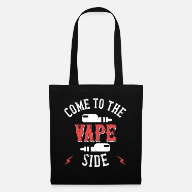 Vape Come From The Vape Side | Smoking vaping vape t shirts - Tote Bag