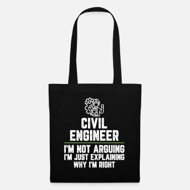 Funny Sayings Civil engineer I'm Not Arguing I'm Just - Tote Bag