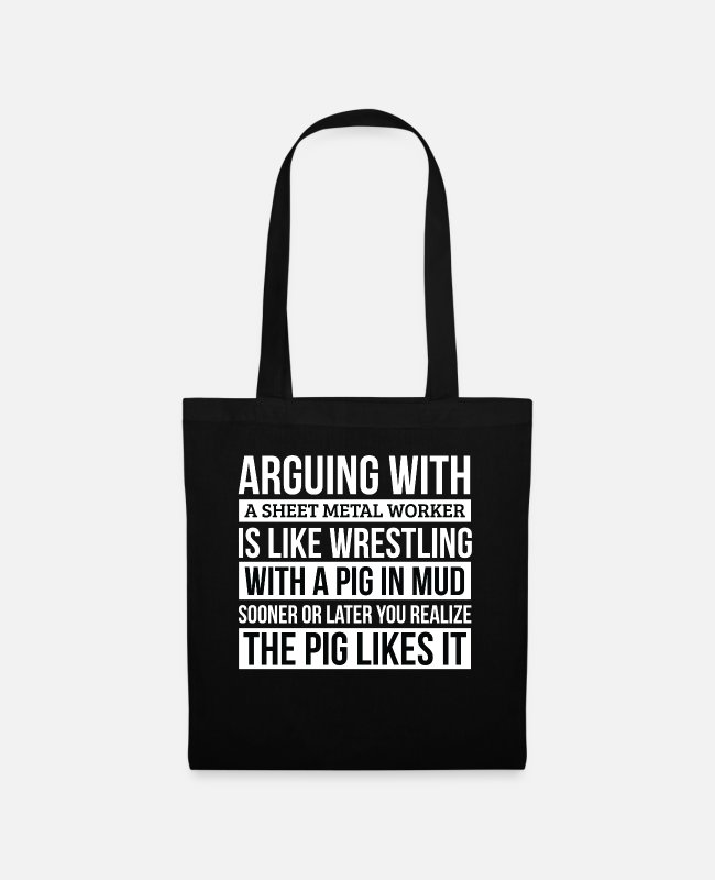 Sheet Metal Worker Bags & Backpacks - Sheet metal worker Shirt, Like Arguing With A Pig - Tote Bag black