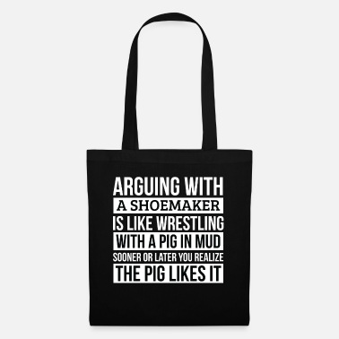 Office Shoemaker Shirt, Like Arguing With A Pig in Mud - Tote Bag