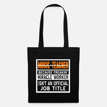 Uni Music Teacher - Becaue Miracle Worker Isn t A Job - Tote Bag