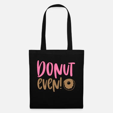 Evening DONUT EVEN - Tote Bag