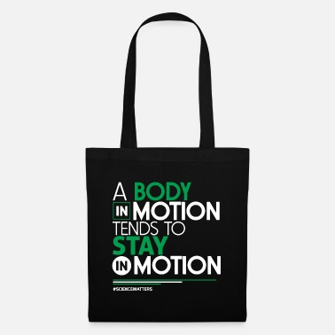 Motion Science - A Body In Motion Tends To Stay In Motion - Tote Bag