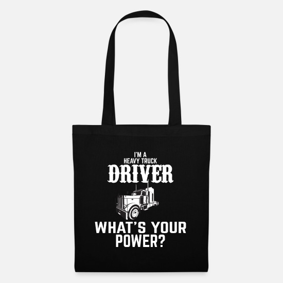 Driver Bags & Backpacks - Funny truck driver saying - Tote Bag black