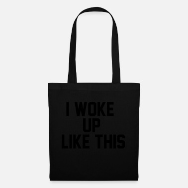 Famous Quotes I woke up like this - Tote Bag