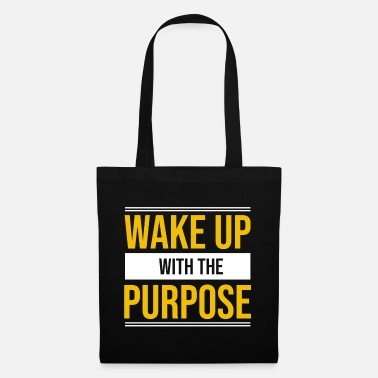 Wake Up With Wake up with the purpose - Tote Bag