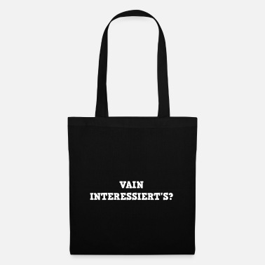 Vain Vain is interested? - Tote Bag