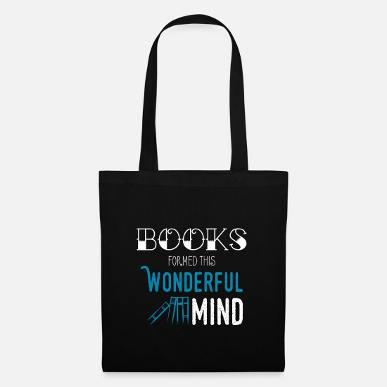 Bookworm Bags & Backpacks - 0138 books formed this wonderful mind - Tote Bag black