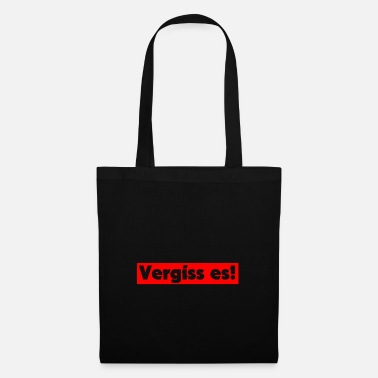 Forget forget it - Tote Bag