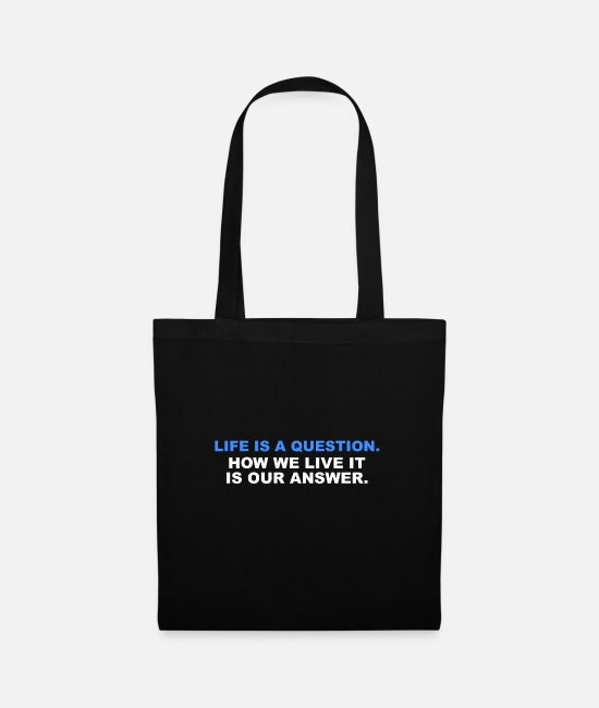 Hipster Bags & Backpacks - Life is a question. How we live it is our answer - Tote Bag black