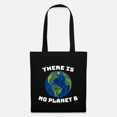 Planet There is no Planet B Umweltschutz Klimawandel - Stoffbeutel