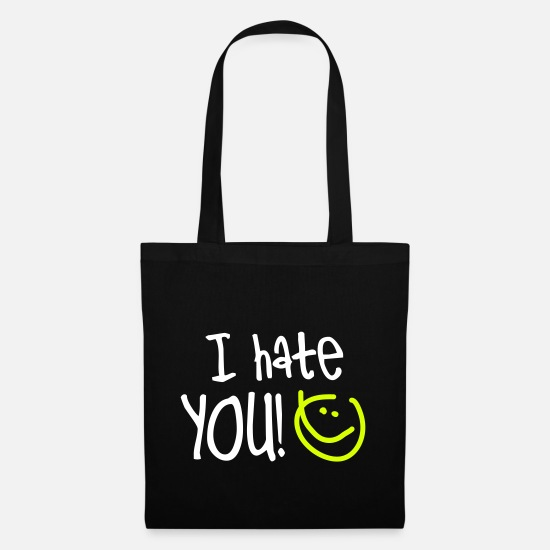 Quote Bags & Backpacks - I hate YOU!, EUshirt, www.eushirt.com - Tote Bag black