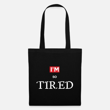 Tired Tired - Tote Bag