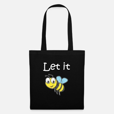 Let Let it bee! Let be be bee beekeepers honey insects - Tote Bag