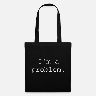 Writing I'm a problem. - Tote Bag