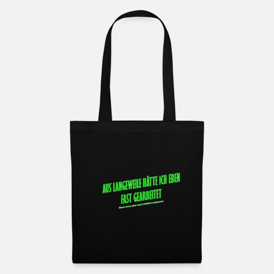 Boredom Bags & Backpacks - I almost worked out of boredom - Tote Bag black