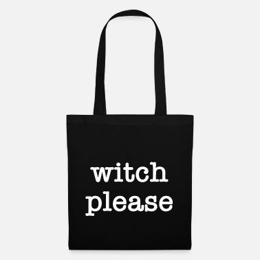 Night Of The Witches Witch Please Halloween witch witchcraft - Tote Bag