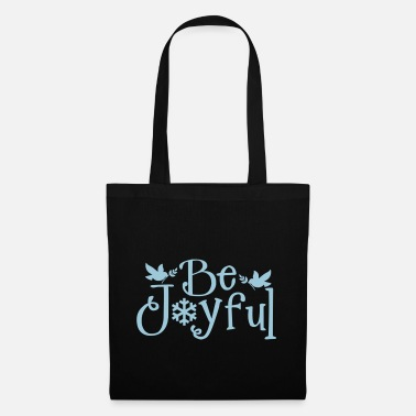 Joyful Be Joyful - Tote Bag