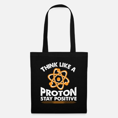 Periodic Table stay positive - Teacher Professor Chemistry - Tote Bag