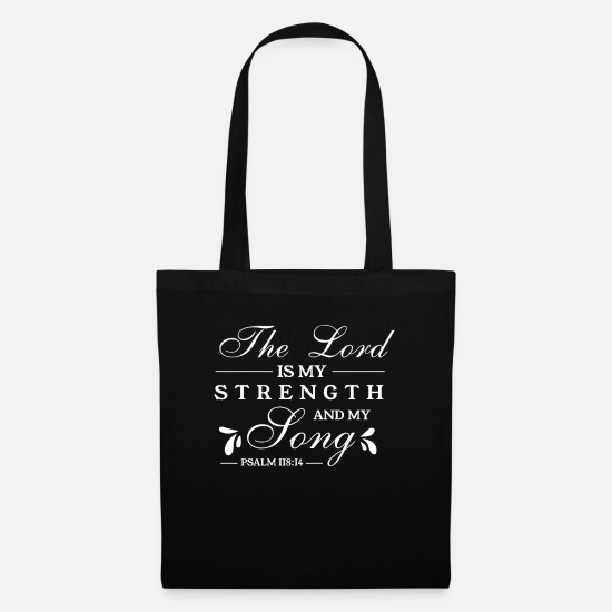 My Strength Bags & Backpacks - Psalm 118 14 Christian Design - Tote Bag black