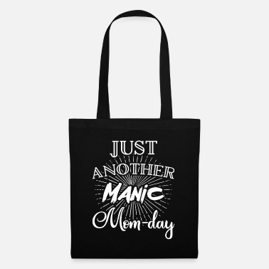 Manic Just another manic mom day - Tote Bag