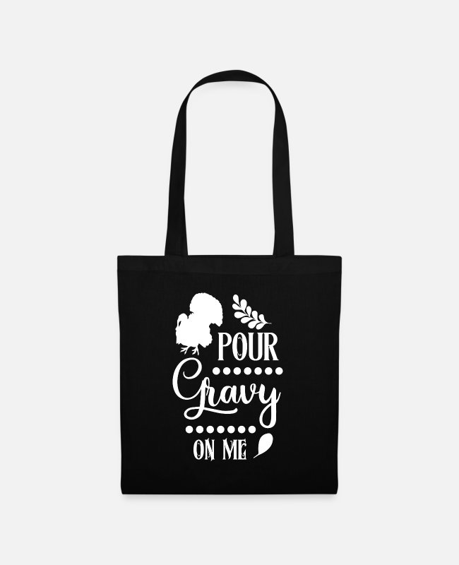 Turkey Bags & Backpacks - Pour gravy on me - Tote Bag black