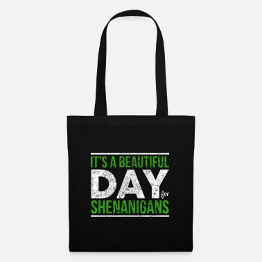 Drink Wine Its A Beautiful Day for Shenanigans Shenanigator - Tote Bag