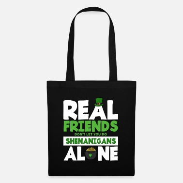 Loving Comment Day Real Friends Dont Let You Do Shenanigans Alone St - Tote Bag