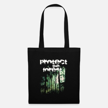 Forest Protect The Forest - Environmentalists - Forest Guards - Tote Bag