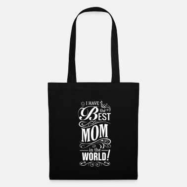 Mothers Day print Gift - I have the Best Mom in - Tote Bag