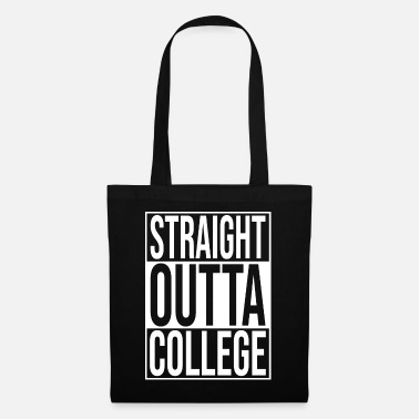 College Straight Outta College - Bolsa de tela
