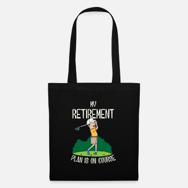 Golf My retirement is on course! Pension pensioner golfer - Tote Bag