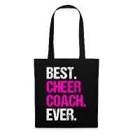 Tote BagBest Cheer Coach Ever Cheerleading Gift Idea & Best Cheer Coach Ever Cheerleading Gift Idea Tote Bag | Spreadshirt