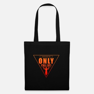 Question Never give up only pull up - premium design - Tote Bag