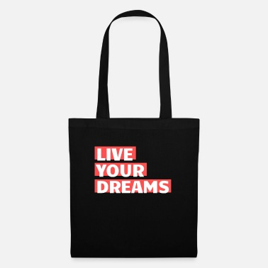 Live your dreams - Tote Bag