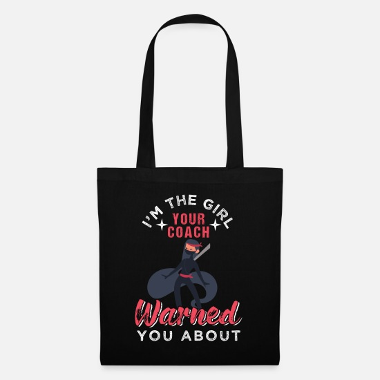 Warrior Bags & Backpacks - Ninjutsu I'm The Girl Your Coach Warned You About - Tote Bag black
