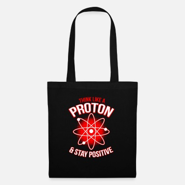 Happy Proton Stay Positive - Tote Bag